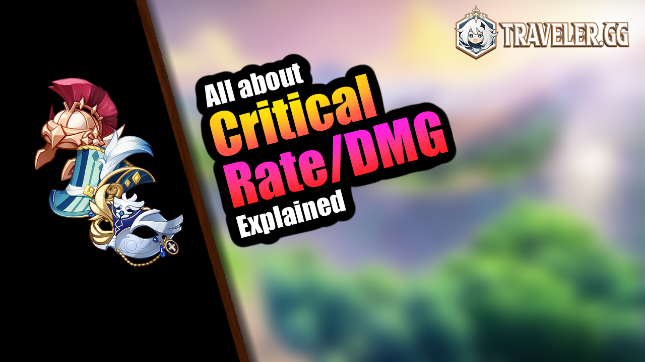 Everything You Need To Know About Critical Rate / Critical Damage Attribute