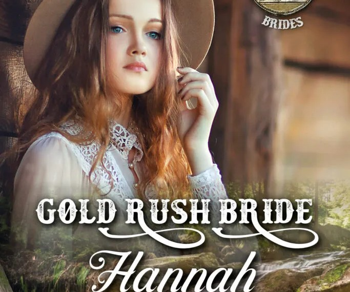 Gold Rush Bride Hannah – Author Interview