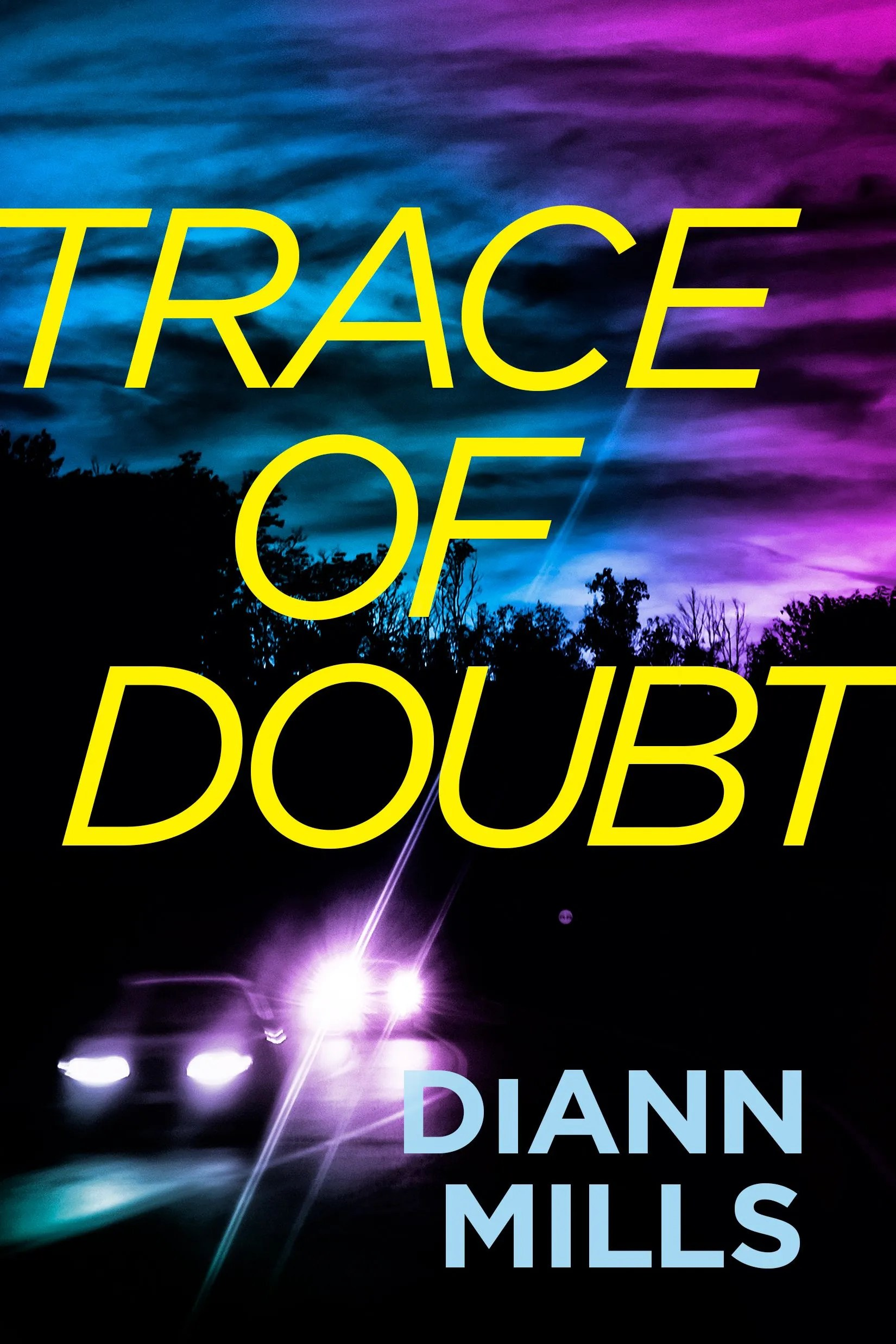TRACE OF DOUBT – Guest Post from DIANN Mills
