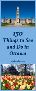 150 Things to Do and See in Ottawa