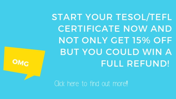 Start Your TESOL/TEFL Certificate Now and not only get 15% off But you could win a full refund!