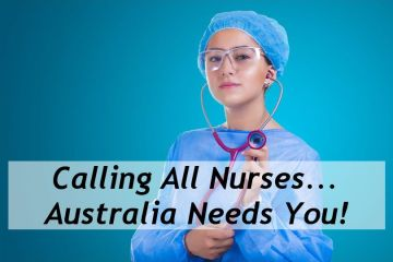 Calling All Nurses Australia Needs You