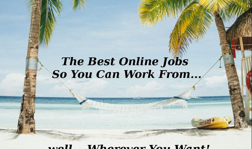 The Best Online Jobs So You Can Work From Wherever You Want
