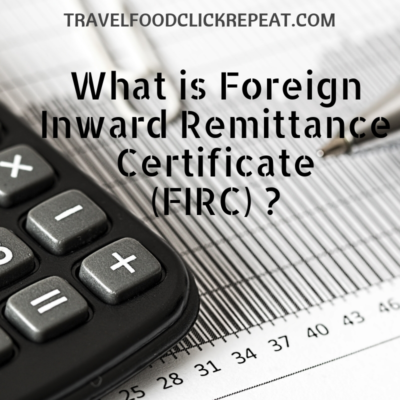 What is Foreign Inward Remittance Certificate (FIRC)?