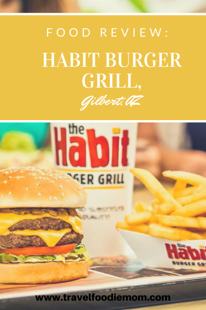 Food Review: Habit Burger Grill, Gilbert, AZ