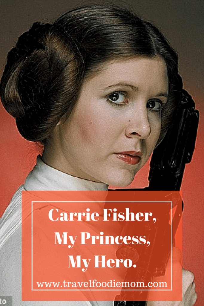 Carrie Fisher, My Princess, My Hero.