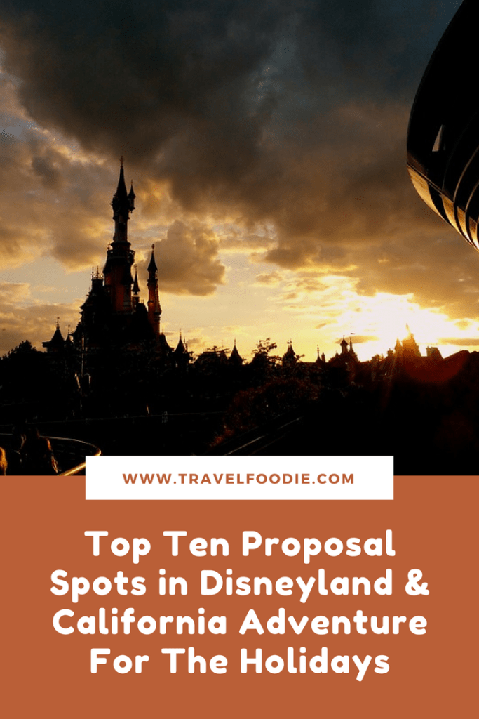 Top Ten Proposal Spots in Disneyland & California Adventure For The Holidays