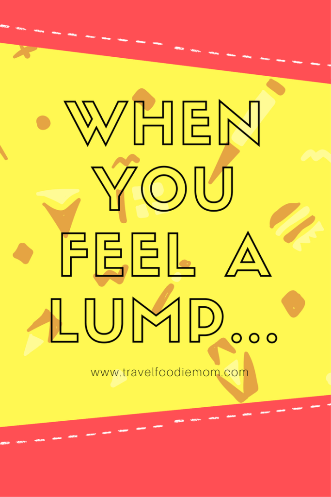When You Feel a Lump…