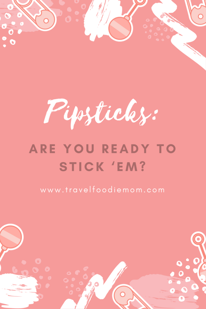 Pipsticks: Are You Ready to Stick 'Em?