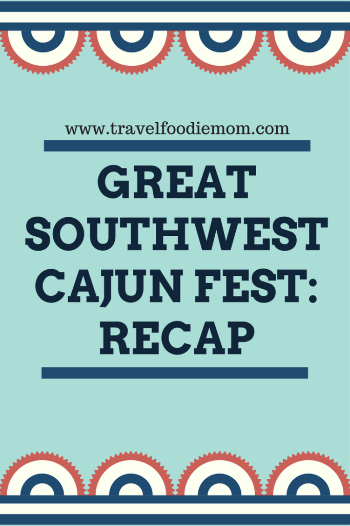 Great Southwest Cajun Fest: Recap