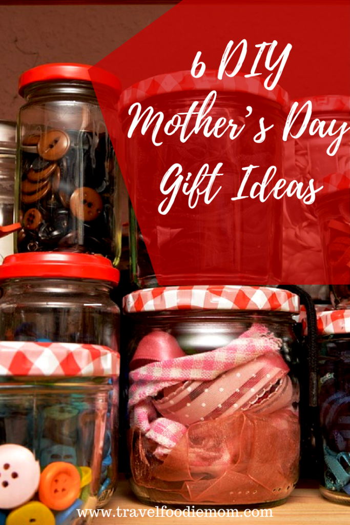 6 DIY Mother's Day Gift Ideas