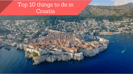 top 10 things to do in croatia