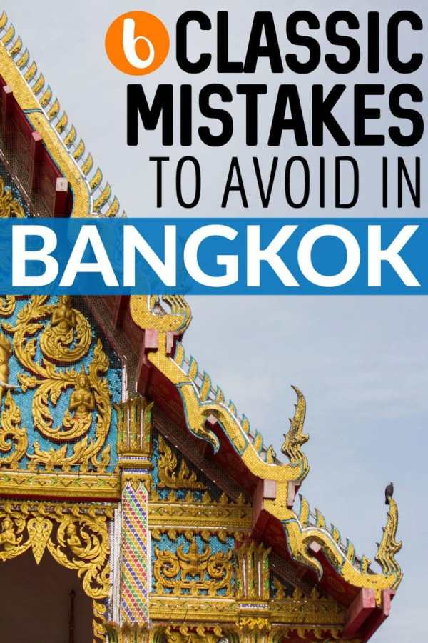 6 Classic Mistakes to Avoid on Your First Visit to Bangkok