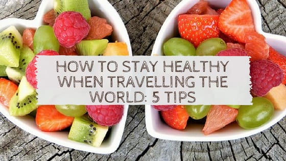stay healthy when travelling