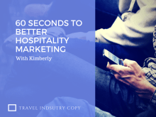60-secconds to better hospitality marketing
