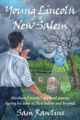 Young Lincoln of New Salem - Abraham Lincoln's spiritual journey during his time at New Salem and beyond- a book review