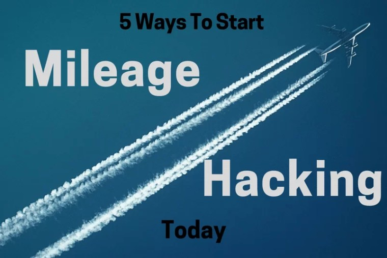 5 Ways to Start Mileage Hacking Today