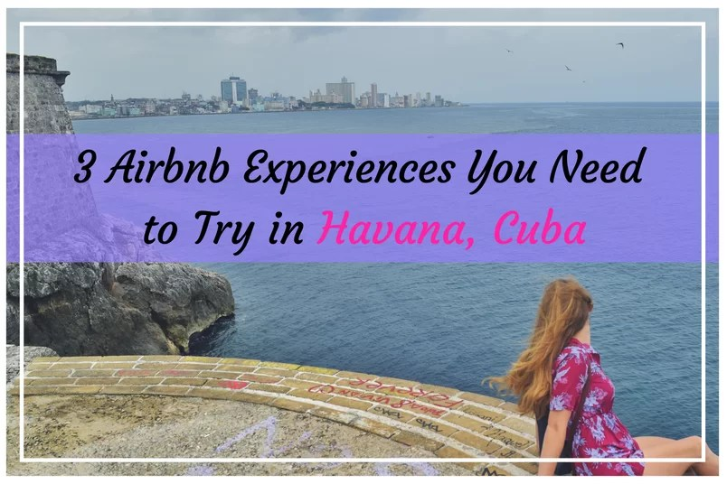 3 Airbnb Experiences You Need to Try in Havana, Cuba.