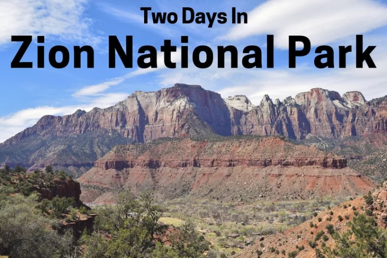 Two Days in Zion National Park