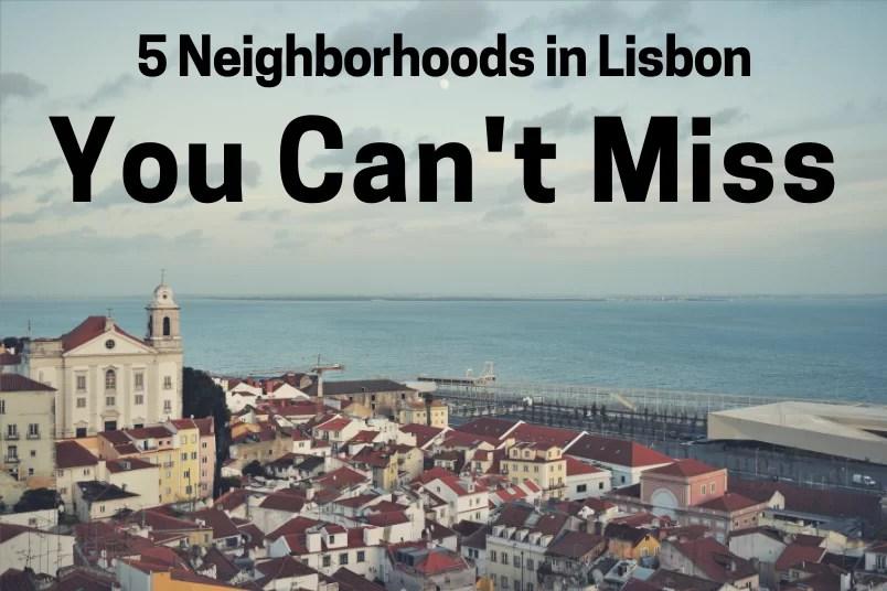 5 Lisbon Neighborhoods You Can't Miss