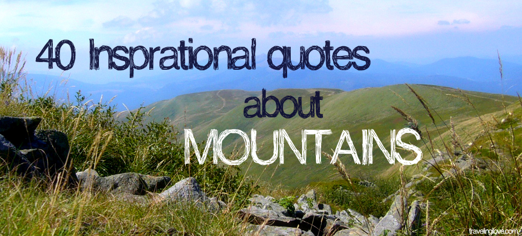Quotes About Climbing Fascinating 48 Inspirational Quotes About Mountains