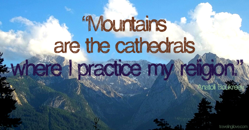 Mountains are the cathedrals where I practice my religion