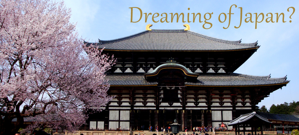 Dreaming of Japan? Stop it and start planning your trip!