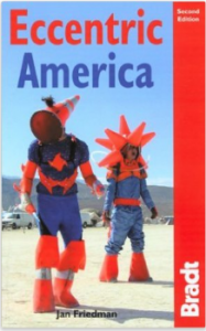 Eccentric America, 2nd: The Bradt Travel Guide to All That's Weird and Wacky in the USA