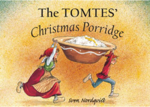 The Tomtes' Christmas Porridge by Sven Nordqvist Scandanavian traditions