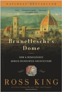 Brunelleschi's Dome: How a Renaissance Genius Reinvented Architecture by Ross King about il Duomo's Dome