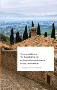 Tuscany and Umbria: The Collected Traveler —an Inspired Companion Guide by Barrie Kerper, with Best books set in italy