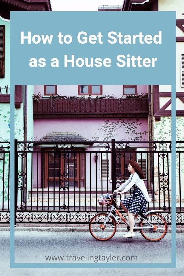 Traveling Tayler\'s advice on how to get started as a house sitter