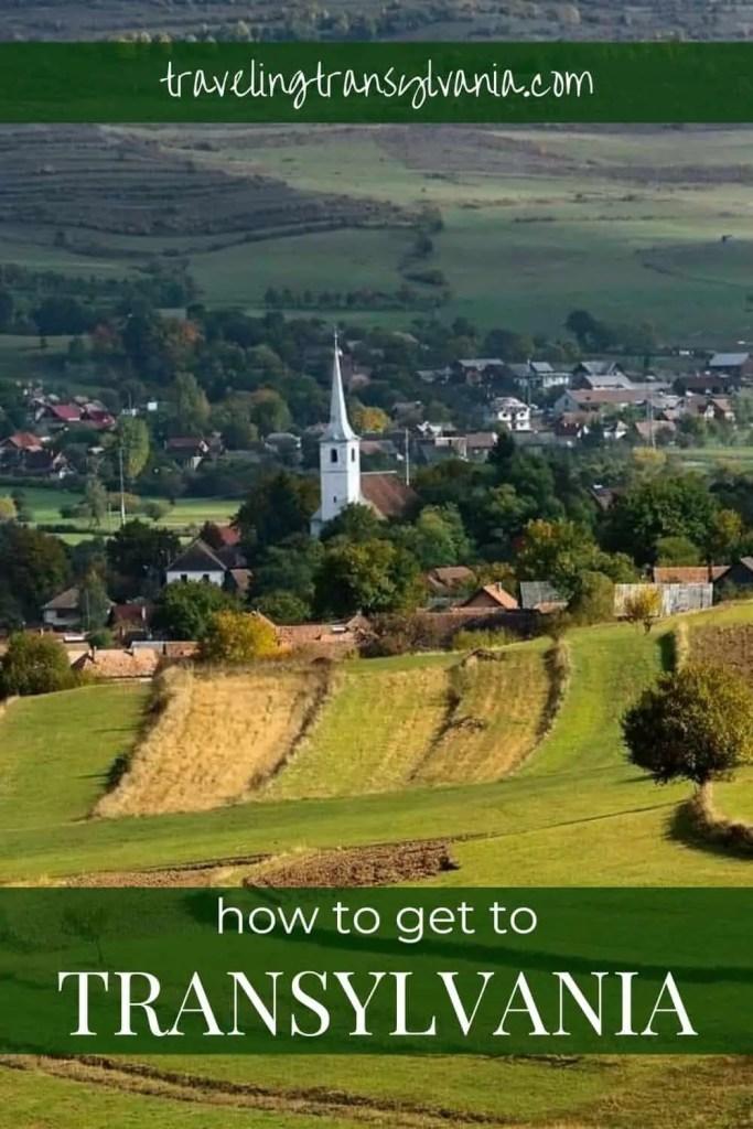 Pinterest graphic - Transylvanian village with text 'Getting to Transylvania'
