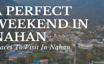 A Perfect Weekend In Nahan