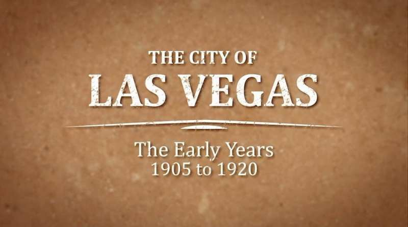 The City of Las Vegas, the Early Years