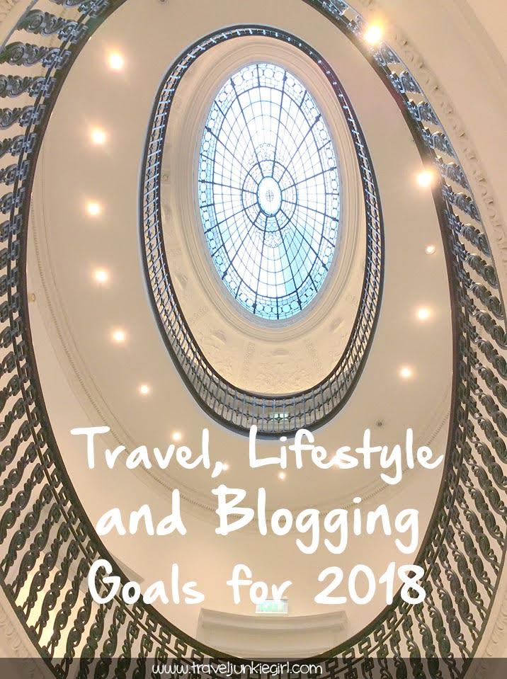 Travel, Lifestyle and Blogging Goals for 2018, from a cultural travel blog by www.traveljunkiegirl.com