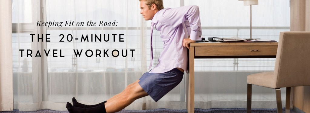 The 20-Minute Travel Workout via TravelLatte.net