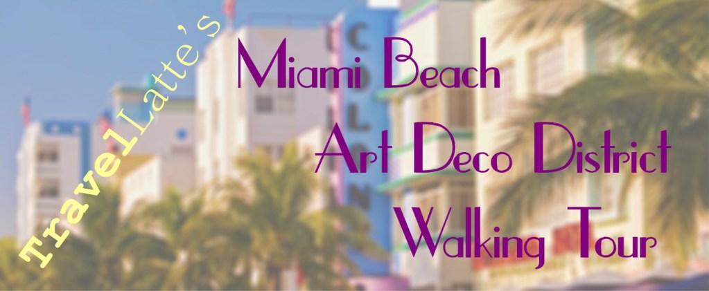 miami beach art deco walking tour part two travellatte