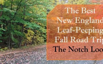 The Best New England Leaf-Peeping Fall Roadtrip - Notch Loop