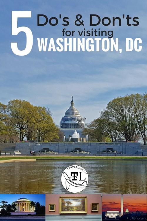 Five Washington DC Do's & Don'ts via @TravelLatte.net