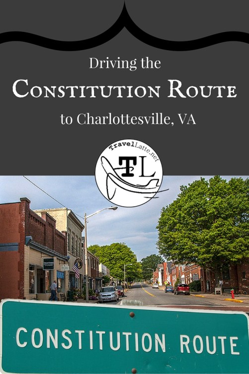 Driving the Constitution Route to Charlottesville via @TravelLatte.net