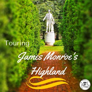 Historic sites near Charlottesville VA - James Monroe's Highland - via @TravelLatte.net