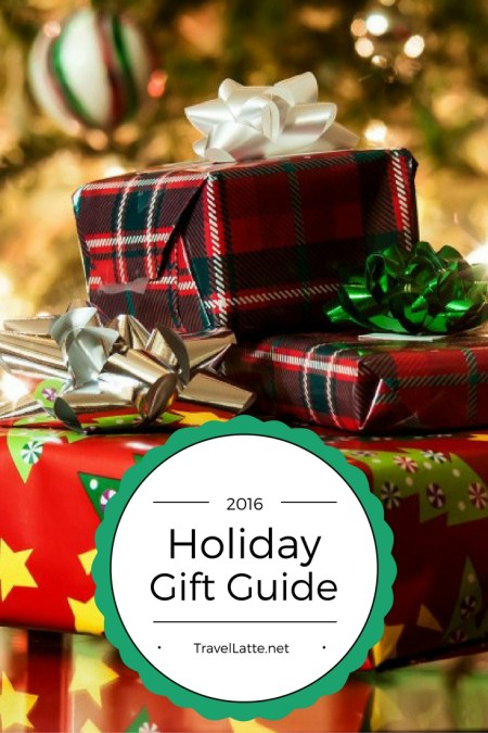 TravelLatte's 2016 Holiday Gift Guide