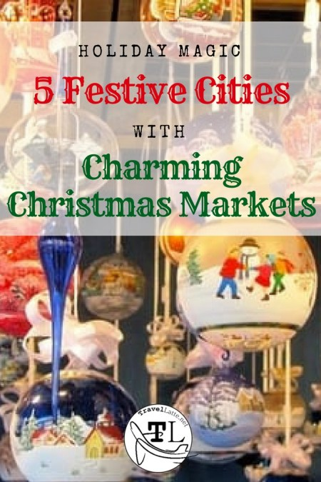 Five Festive Cities with Charming Christmas Markets via TravelLatte.net