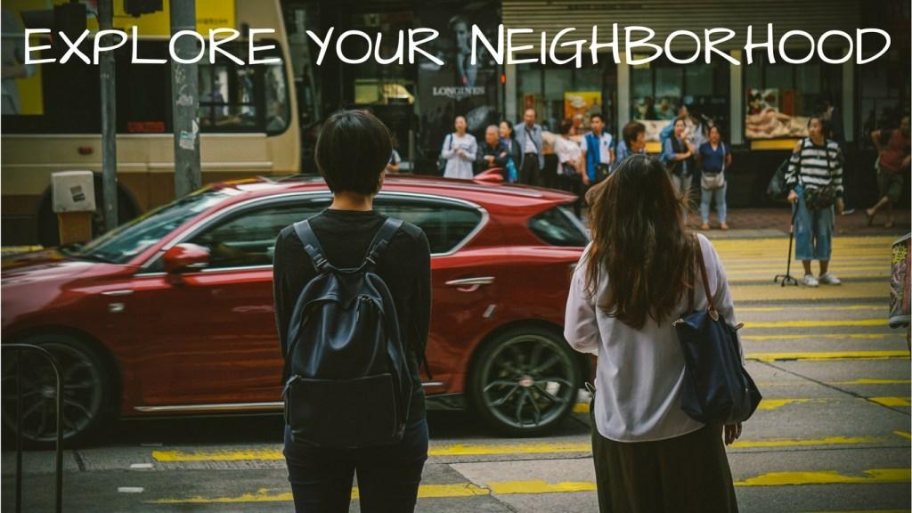New Year's Travel Resolution #3 -Explore Your Neighborhood - via TravelLatte.net