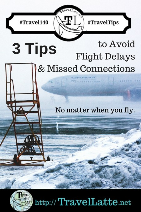 Travel Tips: Avoid Flight Delays & Missed Connections, via @TravelLatte.net