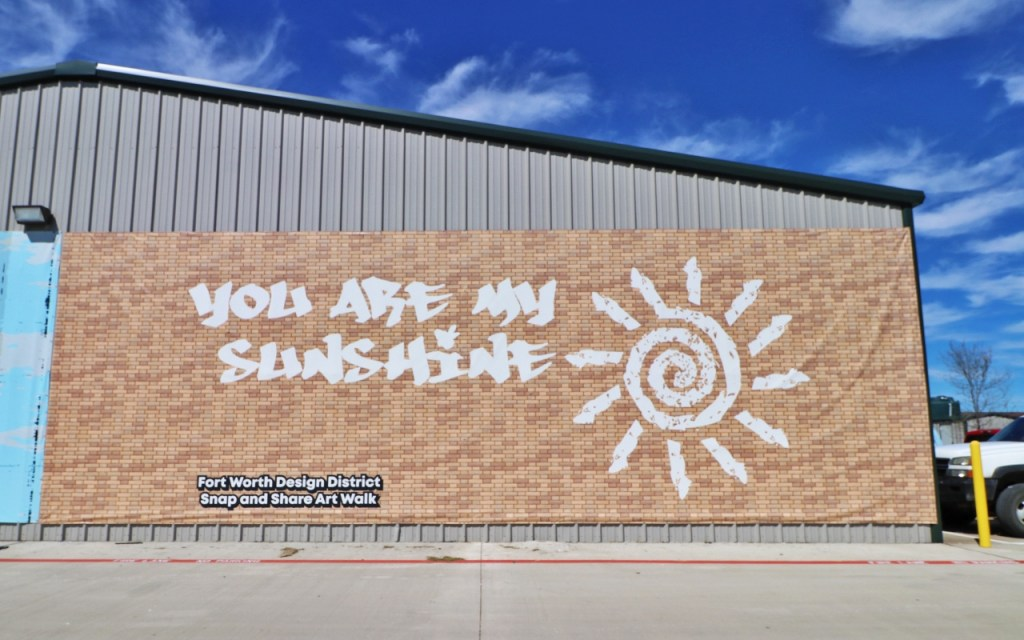 You Are My Sunshine mural - Brilliant Street Art in the Design District of Fort Worth at TravelLatte.net