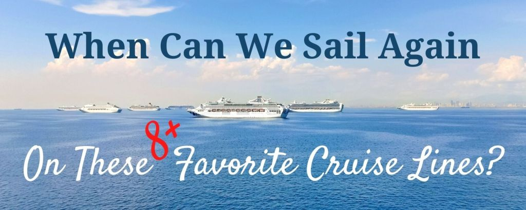 Post Header: When Can We Sail Again on These 8+ Favorite Cruise Lines