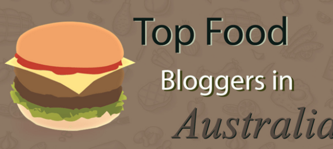 Top Australian Food Bloggers