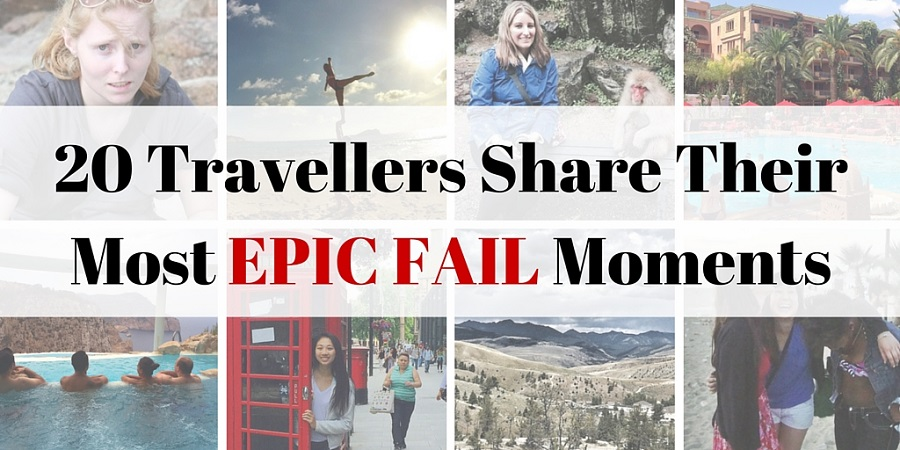 20 Travellers share their most EPIC FAIL